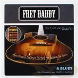 Fret Daddy A Blues Scale