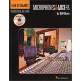 Hal Leonard Recording Method Vol1 Microphones And Mixers