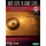 Hal Leonard Baby Steps To Giant Steps The Road To Jazz Drumming