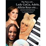 Hal Leonard Play Pinao With Lady Gaga Adele Alicia Keys