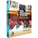 Hal Leonard Paul White The Producers Manual