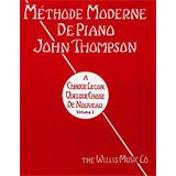 Hal Leonard Methode Moderne De Piano John Thompson Volume 1