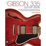Hal Leonard The Gibson 335 Guitar Book