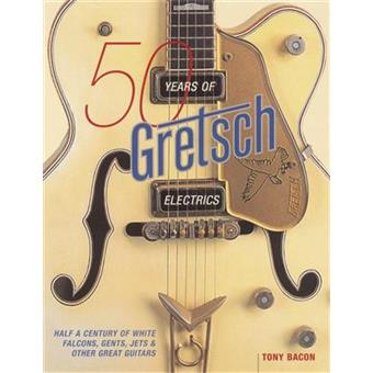 Hal Leonard 50 Years of Gretsch Electrics manual and product guide