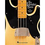 Hal Leonard The Fender Bass An Illustrated History
