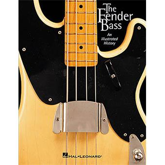 Hal Leonard The Fender Bass An Illustrated History handleiding